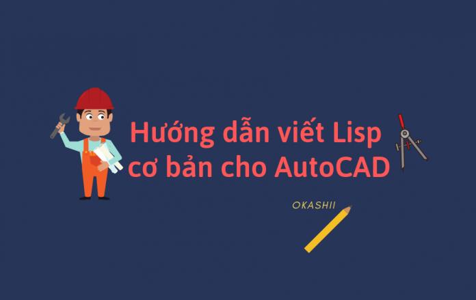 Hướng dẫn viết lisp cơ bản cho AutoCad - InfiHow